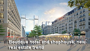 Boutique hotel and shophouse: new real estate trend