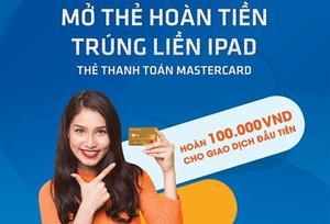Sacombank offers cashback, iPads to Mastercard debit card holders